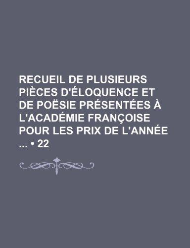 Recueil de plusieurs pièces d'éloquence et de poësie présentées à l'Académie françoise pour les prix de l'année  (22)