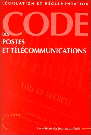CODE DES POSTES ET TELECOMMUNICATIONS. : Edition mise à jour au 19 février 1999