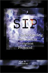 Sip: Understanding the Session Initiation Protocol