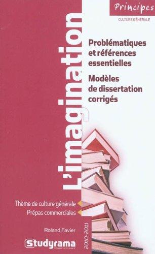 L'imagination : problématiques et références essentielles, Modèles de dissertation corrigés : Thème de culture générale, Prépas commerciales