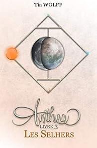 Anthea - Livre 3 : Les Selhers par Wolff