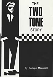 The Two Tone Story by George Marshall (1993-08-02)