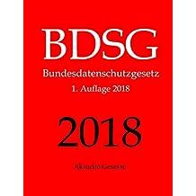 BDSG, Bundesdatenschutzgesetz, Datenschutzrecht, Aktuelle Gesetze