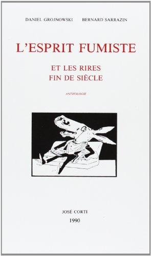 L'esprit fumiste et les rires fin de siècle : Anthologie par Daniel Grojnowski