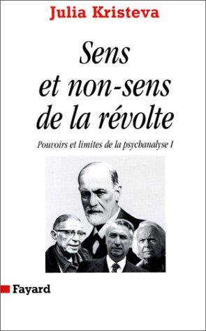 Sens et non-sens de la révolte, tome 1 : Pouvoirs et limites de la psychanalyse
