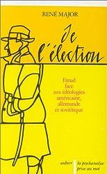 De l'élection : Freud face aux idéologies américaine, allemande et soviétique