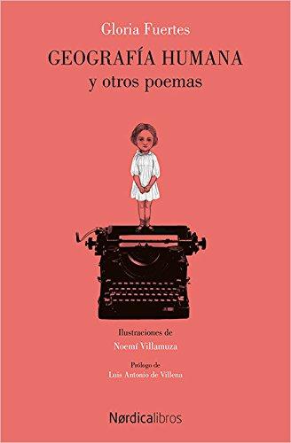 Geografía humana y otros poemas (Ilustrados)