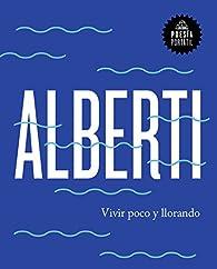 Vivir poco y llorando par Rafael Alberti