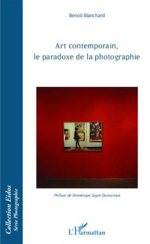 Art contemporain, le paradoxe de la photographie
