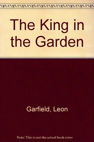 The king in the garden