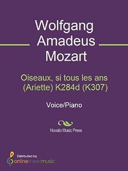 Oiseaux, si tous les ans (Ariette) K284d (K307) par [Wolfgang Amadeus Mozart]