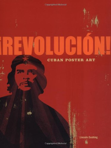 Revolucion!: Cuban Poster Art por Lincoln Cushing