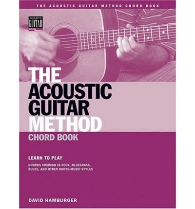 [(The Acoustic Guitar Method - Chord Book )] [Author: Hamburger David] [Apr-2007]