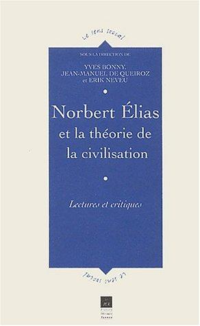 Norbert Elias et la thorie de la civilisation : Lectures et critiques