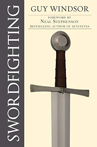 Swordfighting, for Writers, Game Designers, and Martial Artists (English Edition) por Guy Windsor