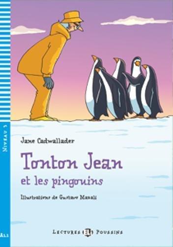 Tonton Jean et les pinguins. Con espansione online. Per la Scuola media (Young readers)