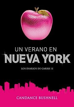 Un verano en Nueva York (Los diarios de Carrie 2) de [Bushnell, Candace]