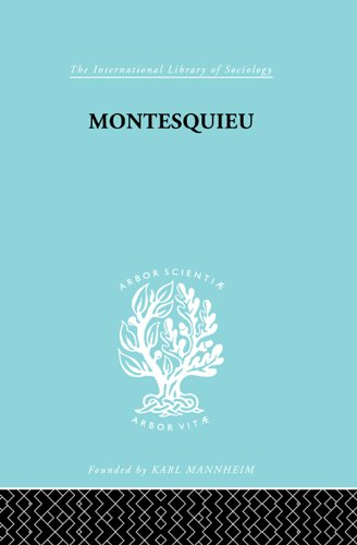 Montesquieu: Pioneer of the Sociology of Knowledge: Volume 10 (International Library of Sociology)
