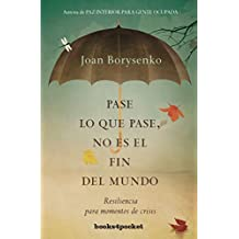 Pase lo que pase no es el fin del mundo (Books4pocket) (Books4pocket crec. y salud)