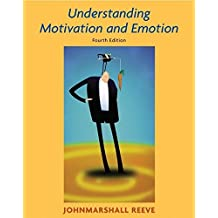 Understanding Motivation and Emotion by Johnmarshall Reeve (2004-03-31)