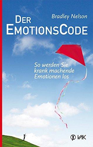 Buchcover Der Emotionscode: So werden Sie krank machende Emotionen los