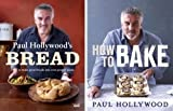 The Paul Hollywood Complete Collection [Includes Bread and How To Bake] by Pa...