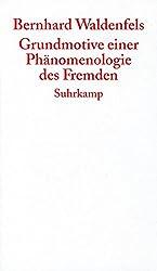 Grundmotive einer Phänomenologie des Fremden