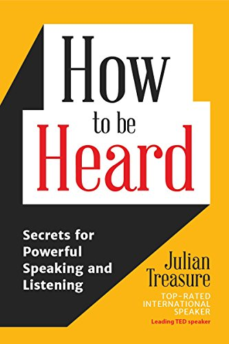 How to be Heard: Secrets for Powerful Speaking and Listening (English Edition)