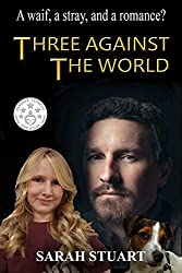 Three Against the World: A Waif, a Stray, and a Romance? (Richard and Maria Book 1)