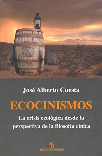 Ecocinismos: La crisis ecológica desde la perspectiva de la filosofía cínica por José Alberto Cuesta