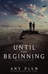 By Plum, Amy ( Author ) [ Until the Beginning By May-2015 Hardcover