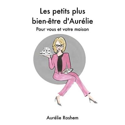 Les petits plus bien-etre d Aurelie: Pour vous et votre maison