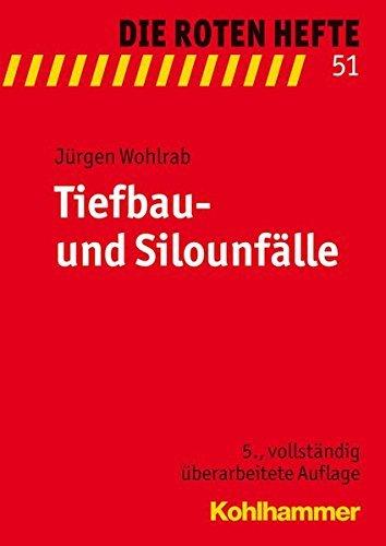 Tiefbau- und Silounfälle (Die Roten Hefte, Bd. 51) by Jürgen Wohlrab (2015-04-15)