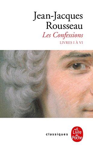 Confessions (Confessions, Tome 1) nouvelle édition 2012 (Classiques) por Jean-Jacques Rousseau
