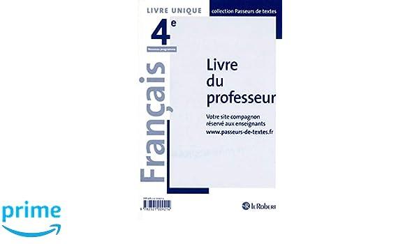 Francais College 4e Passeurs De Textes Livre Du