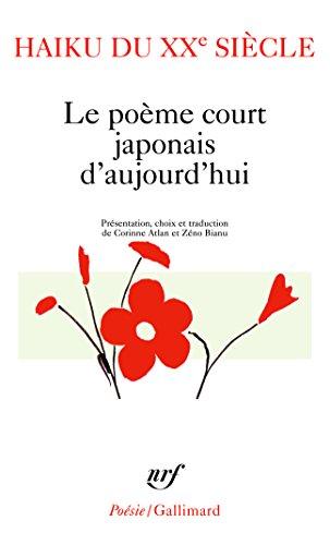 Haiku du XXᵉ siècle: Le poème court japonais d'aujourd'hui