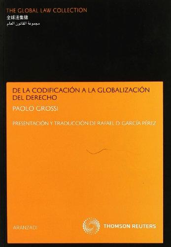 DE LA CODIFICACION A LA GLOBALIZACION DEL DERECHO