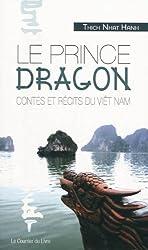 Le prince dragon : Contes et récits du Viêt Nam