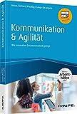 Kommunikation & Agilität - inkl. Arbeitshilfen online: Wie innovative Zusammenarbeit
