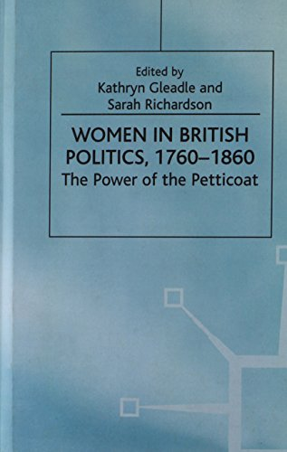 Women in British Politics, 1780-1860: The Power of the Petticoat