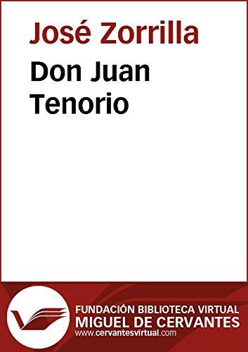 Don Juan Tenorio (Biblioteca Virtual Miguel de Cervantes) por José Zorrilla
