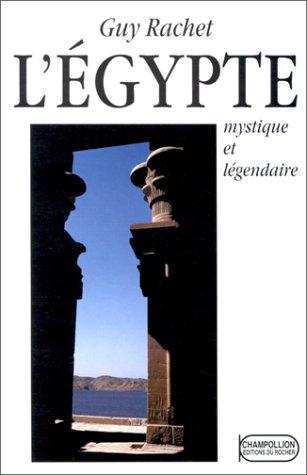 L' Egypte mystique et légendaire