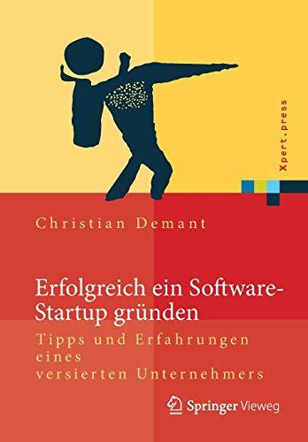 Erfolgreich ein Software-Startup gründen (Xpert.press)
