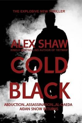 Portada del libro [(Cold Black : A Thriller)] [By (author) Alex Shaw] published on (September, 2010)