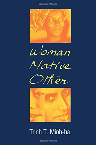 Woman, Native, Other: Writing, Postcoloniality and Feminism (A Midland Book) by T Minh-Ha (1989-07-01)
