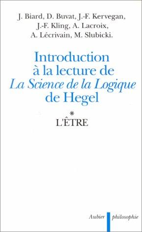 Introduction  la lecture de la Science de la logique de Hegel - tome 1 : L'tre