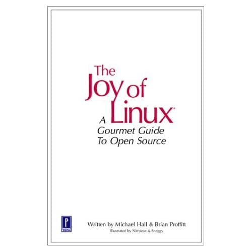 The Joy of Linux (Miscellaneous) by Michael Hall (2001-03-01)