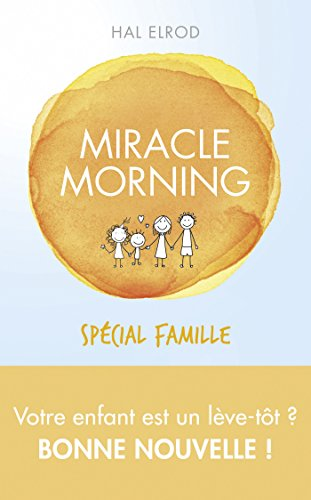 Miracle Morning spcial famille