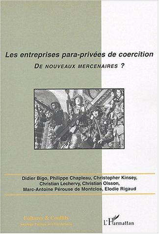 Cultures & conflits, N° 52 hiver 2003 : Les entreprises para-privées de coercition, de nouveaux mercenaires ?