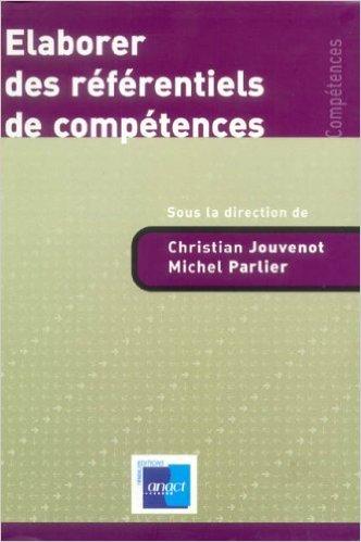 Elaborer des référentiels de compétences de Christian Jouvenot,Michel Parlier ( 21 décembre 2005 ) Pdf - ePub - Audiolivre Telecharger